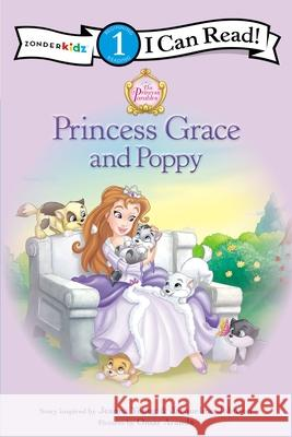 Princess Parables: Princess Grace and Poppy Jeanna Stolle Young Crystal Bowman Jacqueline Johnson 9780310726777