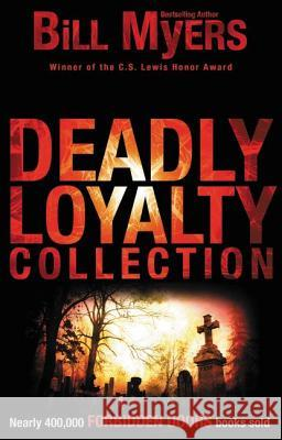 Deadly Loyalty Collection Myers, Bill 9780310729051