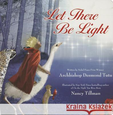 Let There Be Light Desmond Tutu Nancy Tillman 9780310733966 Zonderkidz