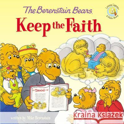 The Berenstain Bears Keep the Faith Mike Berenstain 9780310734772