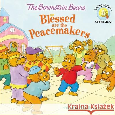 The Berenstain Bears Blessed are the Peacemakers Mike Berenstain 9780310734819