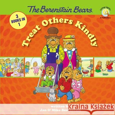 The Berenstain Bears Treat Others Kindly Jan And Mike Berenstain 9780310734925