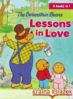 The Berenstain Bears Lessons in Love Jan &. Mike Berenstain 9780310735052