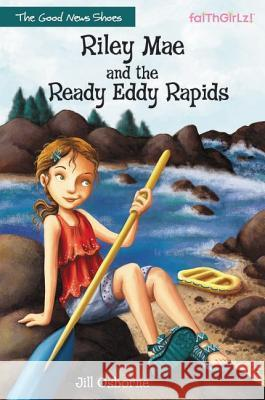 Riley Mae and the Ready Eddy Rapids Jill Osborne 9780310742999