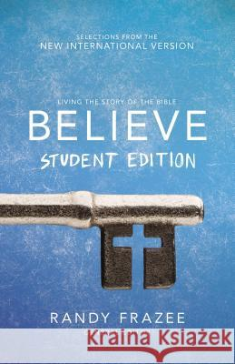 Believe Student Edition, Paperback: Living the Story of the Bible to Become Like Jesus Zondervan Publishing                     Randy Frazee 9780310745617