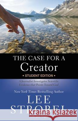 The Case for a Creator: A Journalist Investigates Scientific Evidence That Points Toward God Lee Strobel Jane Vogel 9780310745839
