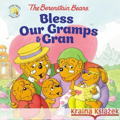 The Berenstain Bears Bless Our Gramps and Gran Mike Berenstain 9780310748441