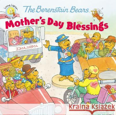 The Berenstain Bears Mother's Day Blessings Mike Berenstain 9780310748694