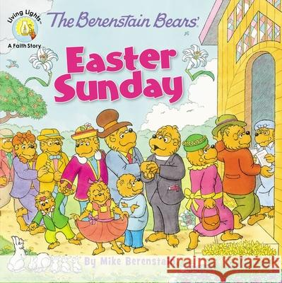 The Berenstain Bears' Easter Sunday Mike Berenstain 9780310749028