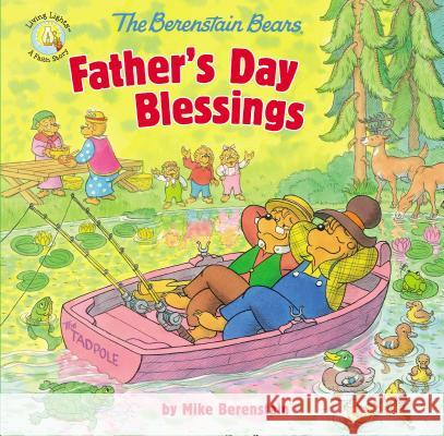 The Berenstain Bears Father's Day Blessings Mike Berenstain 9780310749233