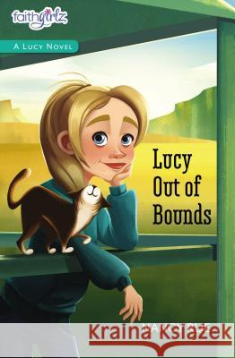 Lucy Out of Bounds Nancy N. Rue 9780310755050 Zonderkidz