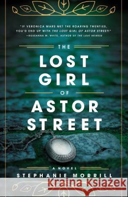 The Lost Girl of Astor Street Stephanie Morrill 9780310758389