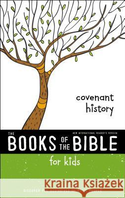 Nirv, the Books of the Bible for Kids: Covenant History, Paperback: Discover the Beginnings of God's People Zondervan 9780310761303