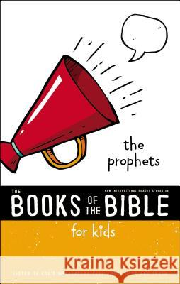 Nirv, the Books of the Bible for Kids: The Prophets, Paperback: Listen to God's Messengers Tell about Hope and Truth Zondervan 9780310761358