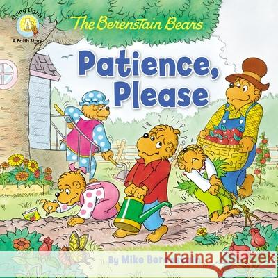 The Berenstain Bears Patience, Please Mike Berenstain 9780310763680