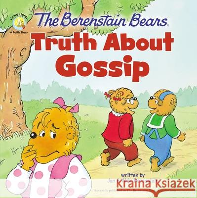 The Berenstain Bears Truth About Gossip Jan &. Mike Berenstain 9780310765752