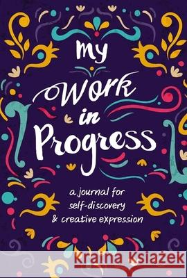 My Work in Progress: A Journal for Self-Discovery and Creative Expression  9780310770671