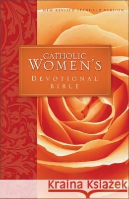 Catholic Women's Devotional Bible-NRSV: Featuring Daily Meditations by Women and a Reading Plan Tied to the Lectionary Ann Spangler 9780310900573