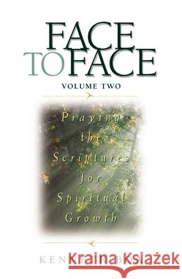 Face to Face: Praying the Scriptures for Spiritual Growth Zondervan Publishing                     Kenneth Boa 9780310925521