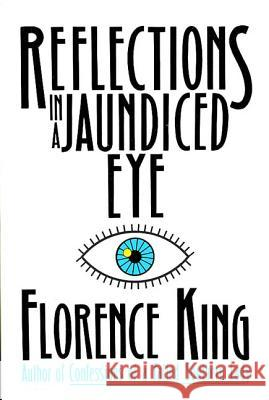 Reflections in a Jaundiced Eye Florence King 9780312039783