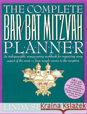 The Complete Bar/Bat Mitzvah Planner: An Indispendable, Money - Saving Workbook for Organizing Every Aspect of the Event - From Temple Services to Rec Linda Seifer Sage 9780312092603