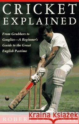 Cricket Explained Robert Eastaway Mark Stevens 9780312094119