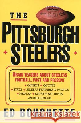 The Pittsburgh Steelers Ed Bouchette 9780312113254