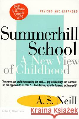 Summerhill School: A New View of Childhood A. S. Neill Alexander S. Neill Albert Lamb 9780312141370