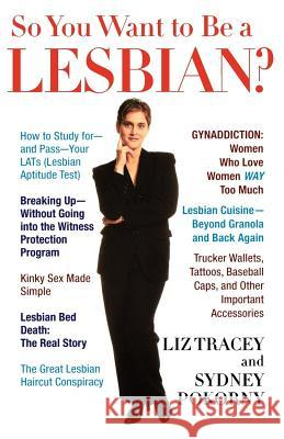 So You Want to Be a Lesbian? Liz Tracey Sydney Pokorny Valerie Shaff 9780312144234