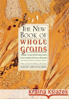 The New Book of Whole Grains Marlene Anne Bumgarner Johanna Roy 9780312156015