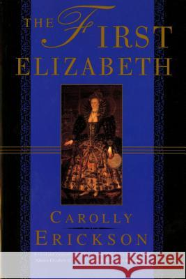 First Elizabeth Carolly Erickson 9780312168421