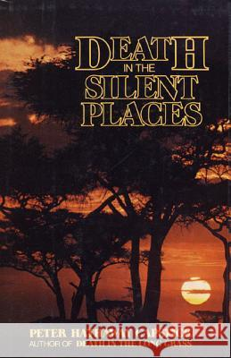 Death in the Silent Places Peter Hathaway Capstick 9780312186180