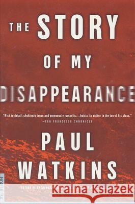 The Story of My Disappearance Paul Watkins 9780312200268