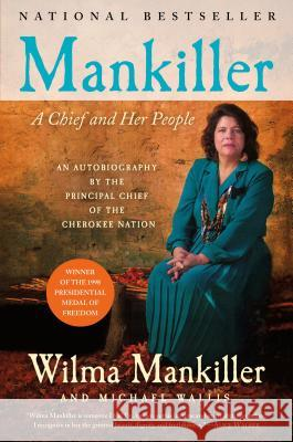Mankiller: A Chief and Her People Wilma Pearl Mankiller Michael Wallis Wilma Pearl Mankiller 9780312206628