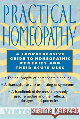 Practical Homeopathy: A Comprehensive Guide to Homeopathic Remedies and Their Acute Uses Vinton McCabe Ashton 9780312206697