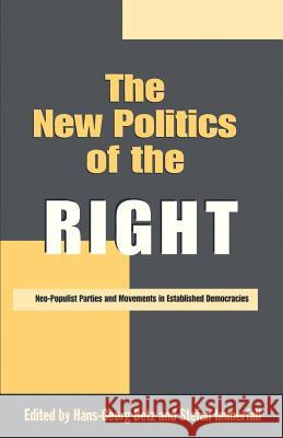 The New Politics of the Right: Neo-Populist Parties and Movements in Established Democracies Hans-Georg Betz Stefan Immerfall 9780312213381