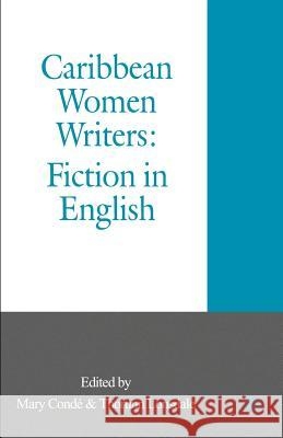 Caribbean Women Writers: Fiction in English Mary Conde Thorunn Lonsdale 9780312218638