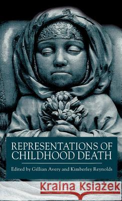 Representations of Childhood Death Gillian Avery Kimberly Reynolds 9780312224080
