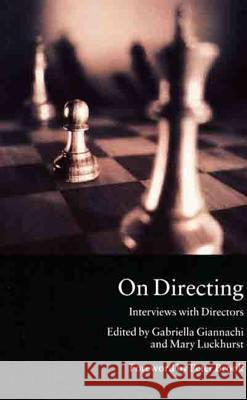 On Directing: Interviews with Directors Gabriella Giannachi Mary Luckhurst Peter Brook 9780312224837