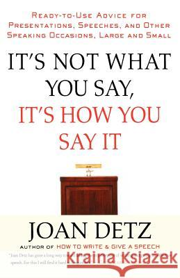 It's Not What You Say, It's How You Say It Joan Detz 9780312243050
