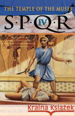 Spqr IV: The Temple of the Muses: A Mystery John Maddox Roberts 9780312246983