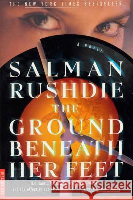 The Ground Beneath Her Feet Salman Rushdie 9780312254995 Picador USA