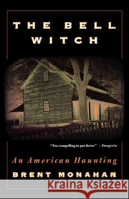 The Bell Witch: An American Haunting Brent Monahan 9780312262921