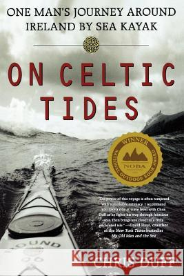 On Celtic Tides: One Man's Journey Around Ireland by Sea Kayak Chris Duff Frank Goodman 9780312263683