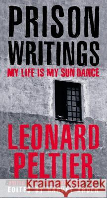 Prison Writings: My Life Is My Sun Dance Leonard F. Peltier Harvey Arden Ramsey Clark 9780312263805