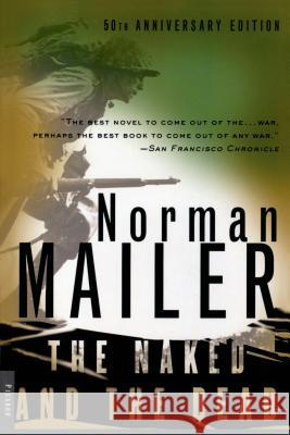 The Naked and the Dead: 50th Anniversary Edition, with a New Introduction by the Author Norman Mailer 9780312265052