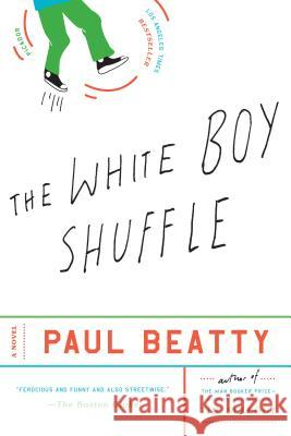 The White Boy Shuffle Paul Beatty 9780312280192
