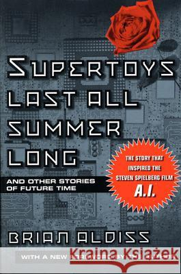 Supertoys Last All Summer Long Brian W. Aldiss 9780312280611