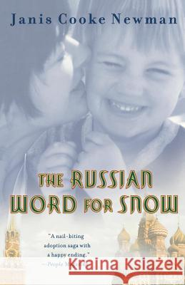 The Russian Word for Snow: A True Story of Adoption Janis Cooke Newman 9780312283414