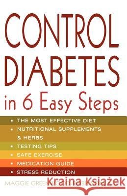 Control Diabetes in Six Easy Steps Maggie Greenwood-Robinson 9780312286262